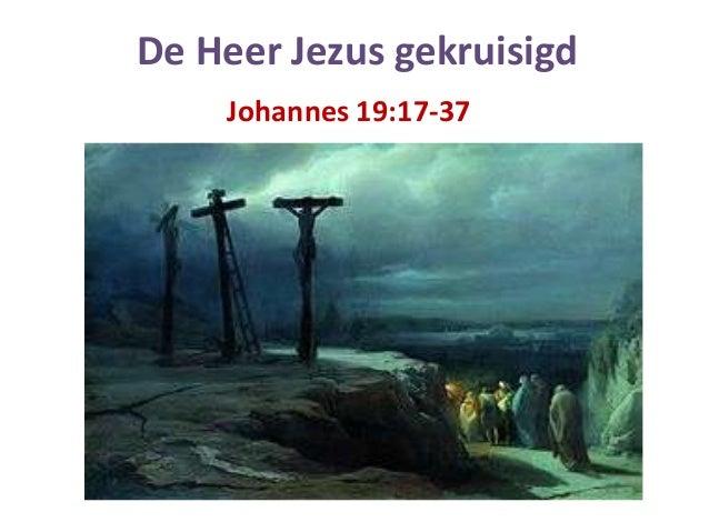 De Heer Jezus gekruisigd    Johannes 19:17-37