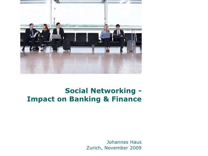 Johannes Haus - The Impact of Social Networking on Banking & Finance