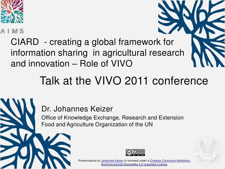 CIARD - creating a global framework forinformation sharing in agricultural researchand innovation – Role of VIVO       Tal...
