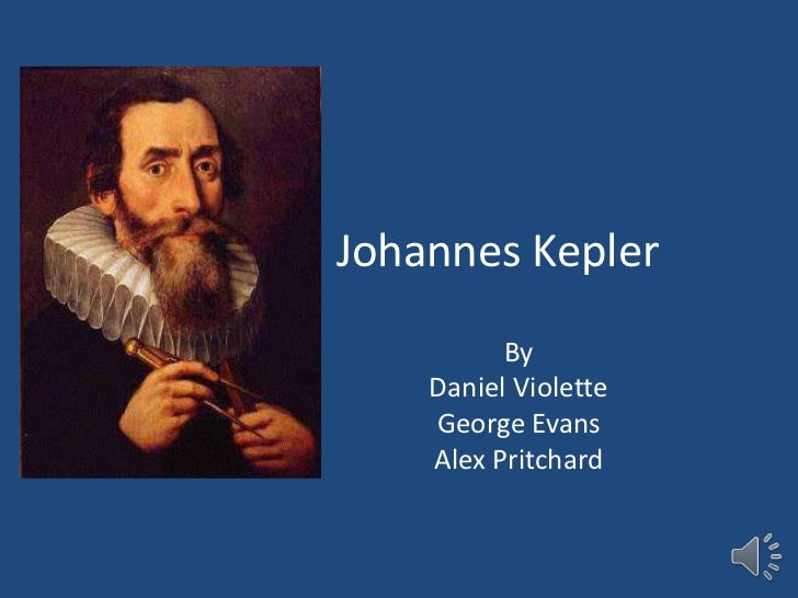 Johannes Kepler by Daniel, Alex and George