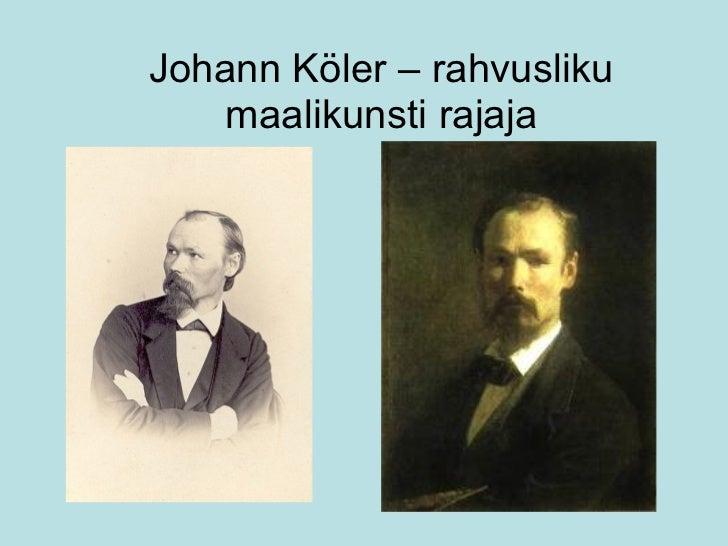 Johann Köler – rahvusliku maalikunsti rajaja
