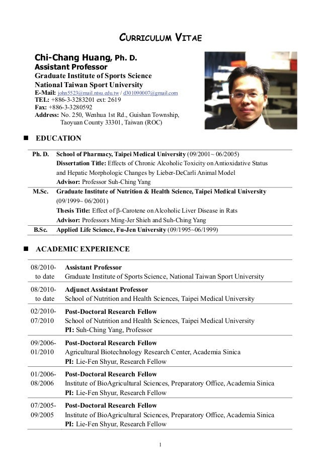 CURRICULUM VITAE Chi-Chang Huang, Ph. D. Assistant Professor Graduate Institute of Sports Science National Taiwan Sport Un...