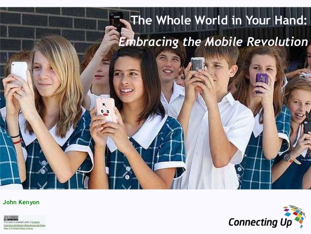 The Whole World in Your Hand:Embracing the Mobile RevolutionJohn Kenyon