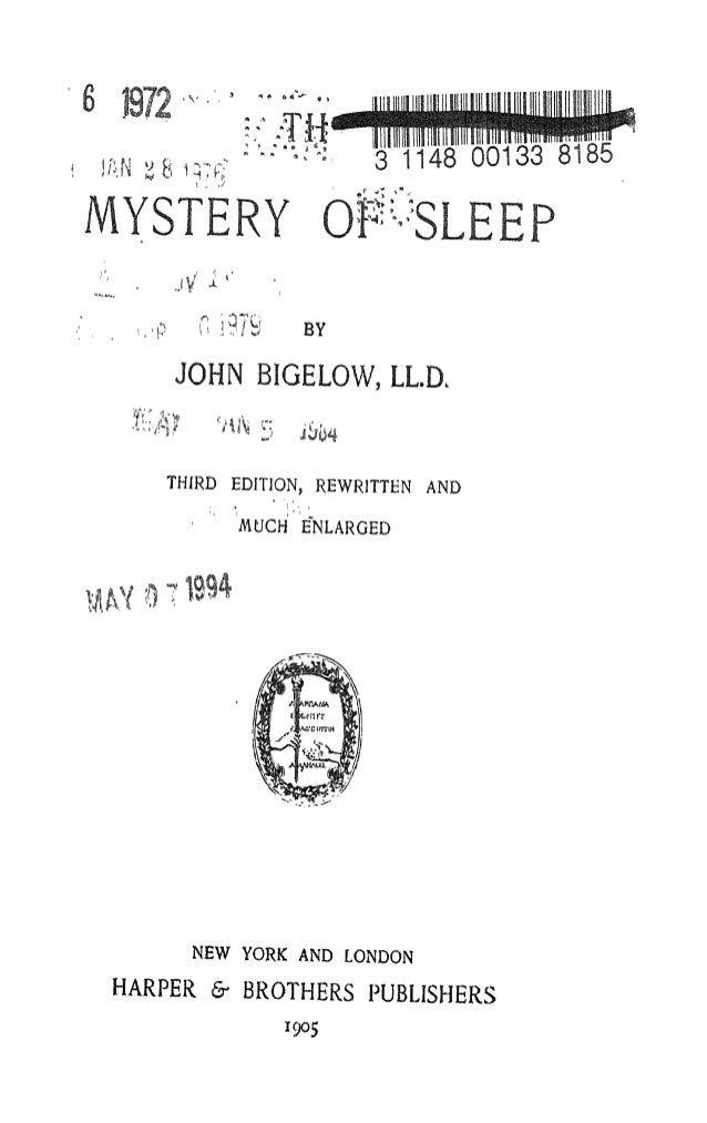 "6 1972!-:.f8185MYSTERY Of%LEEPJVf^ G 1 979 BYJOHN BIGELOW, LLRTHIRD EDITION, REWRITTEN AND""MUCH ENLARGEDNEW YORK AND LONDO..."