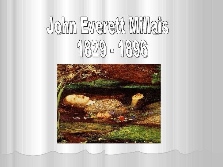 John Everett Millais 1829 - 1896