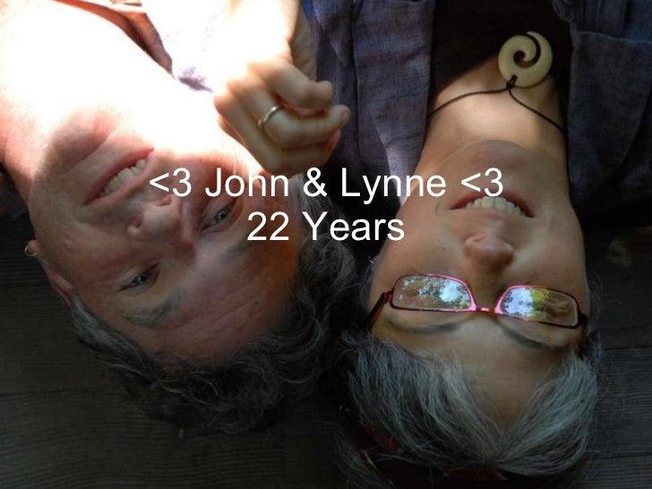 <3 John & Lynne <3 22 Years