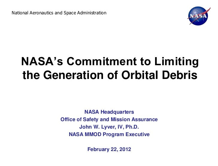 National Aeronautics and Space Administration    NASA's Commitment to Limiting    the Generation of Orbital Debris        ...