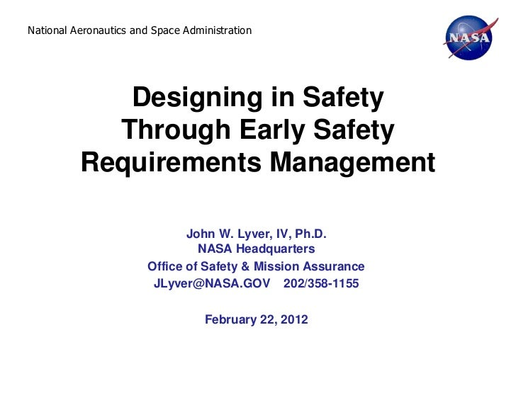 National Aeronautics and Space Administration             Designing in Safety            Through Early Safety          Req...