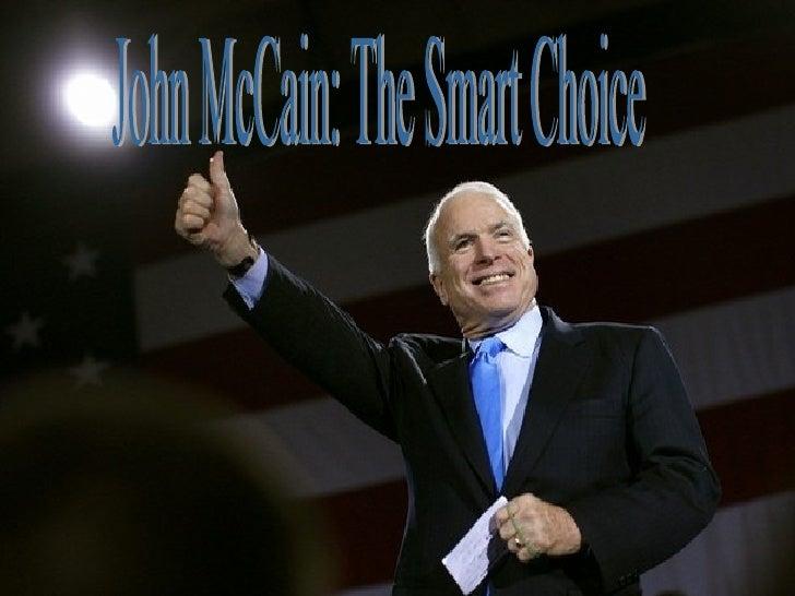 John McCain John McCain: The Smart Choice