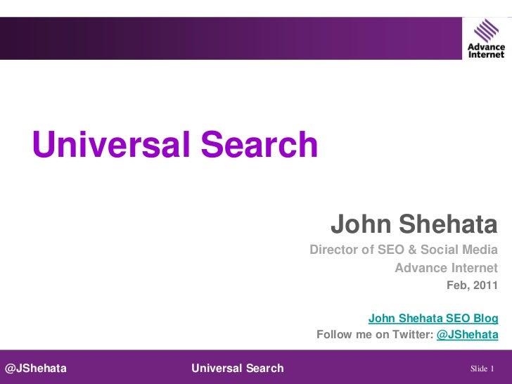 Universal Search Optimization - SearchFest 2011 by John Shehata