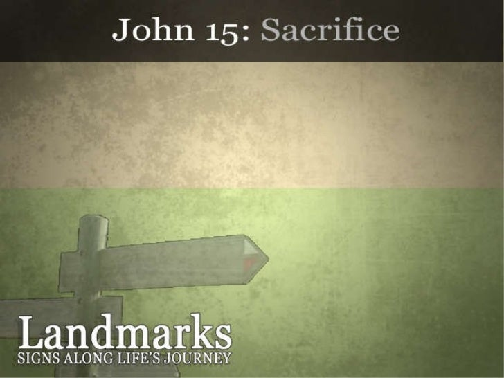 Landmarks: Sacrifice for One Another