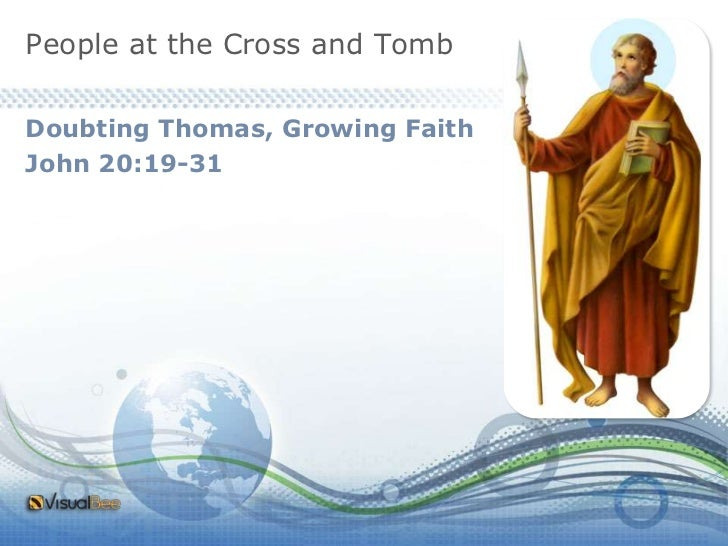 People at the Cross and Tomb<br />Doubting Thomas, Growing Faith<br />John 20:19-31<br />