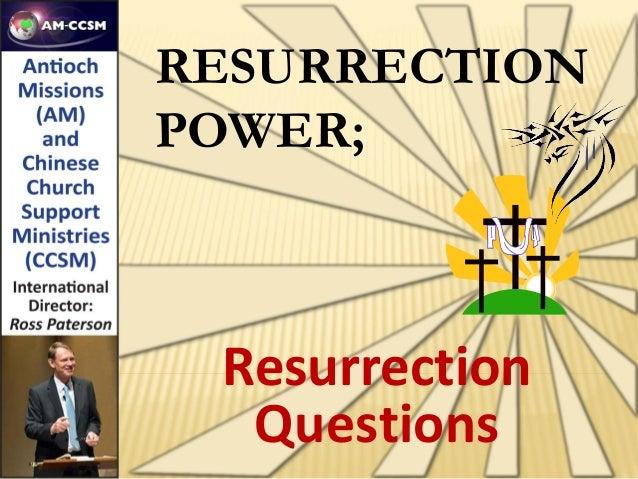 RESURRECTIONPOWER; Resurrection  Questions