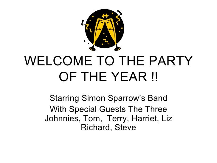 WELCOME TO THE PARTY OF THE YEAR !! Starring Simon Sparrow's Band With Special Guests The Three Johnnies, Tom,  Terry, Har...