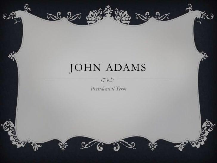 JOHN ADAMS<br />Presidential Term<br />