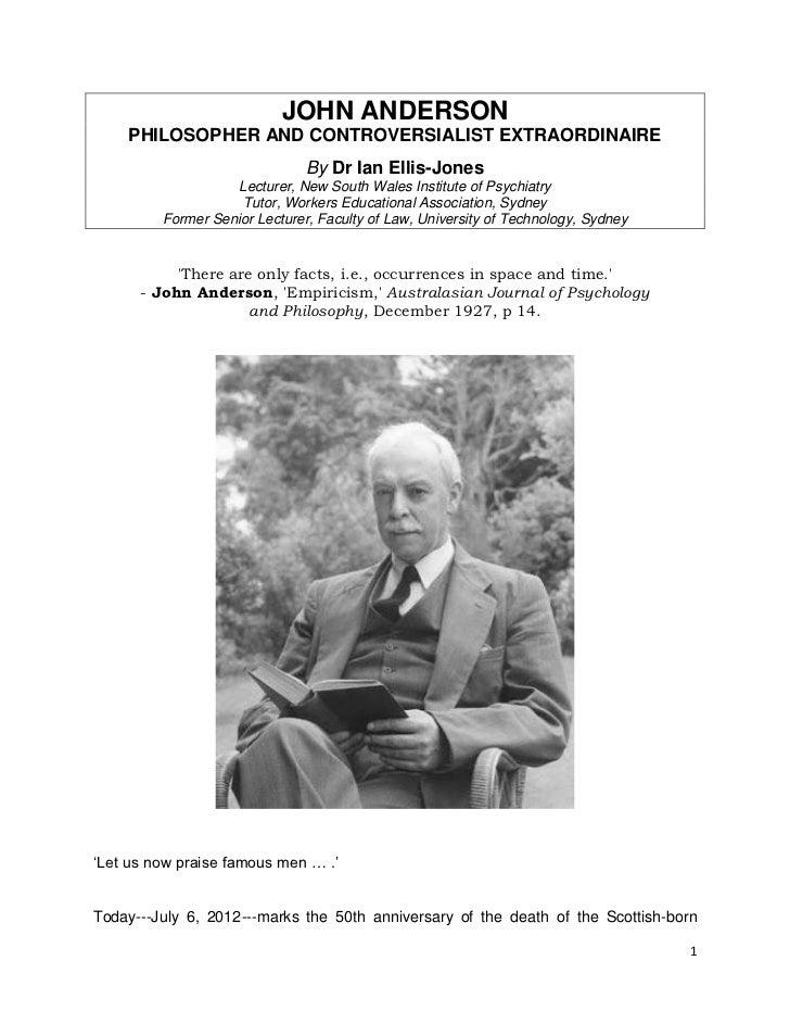 JOHN ANDERSON    PHILOSOPHER AND CONTROVERSIALIST EXTRAORDINAIRE                               By Dr Ian Ellis-Jones      ...