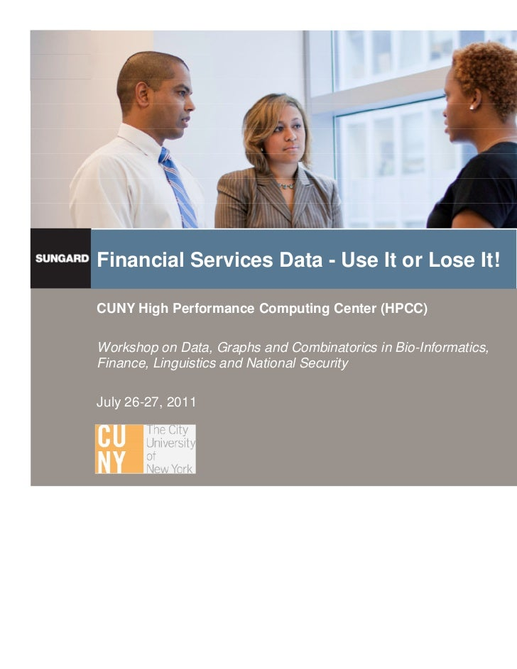 Financial Services Data - Use It or Lose It!                     CUNY High Performance Computing Center (HPCC)            ...