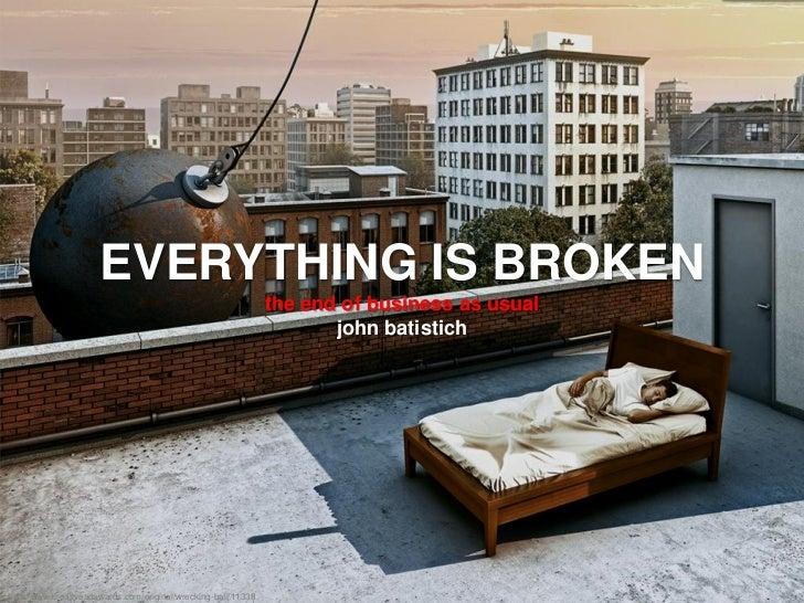 John Batistich, Westfield Group, Everything is Broken