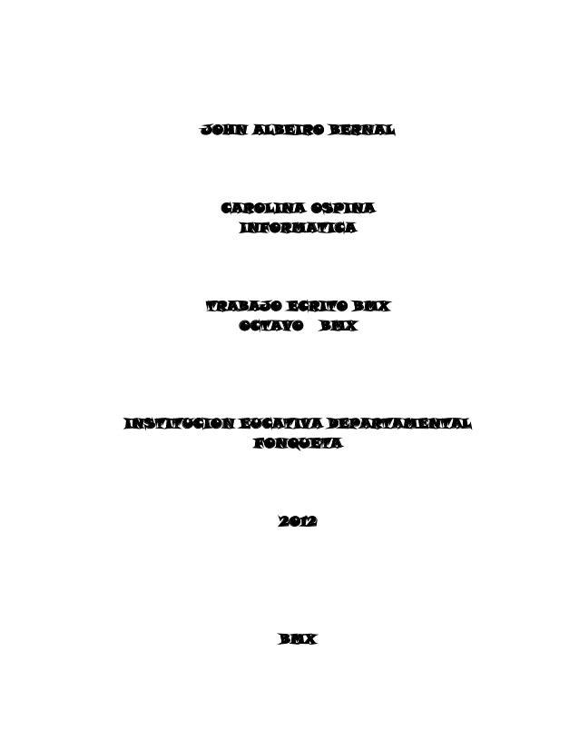 JOHN ALBEIRO BERNAL         CAROLINA OSPINA           INFORMATICA        TRABAJO ECRITO BMX           OCTAVO BMXINSTITUCIO...