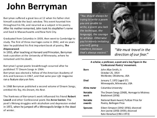 John Berryman A scholar, a professor, a poet and a key figure in the 'Confessional Poetry' movement. Born John Allyn Smith...