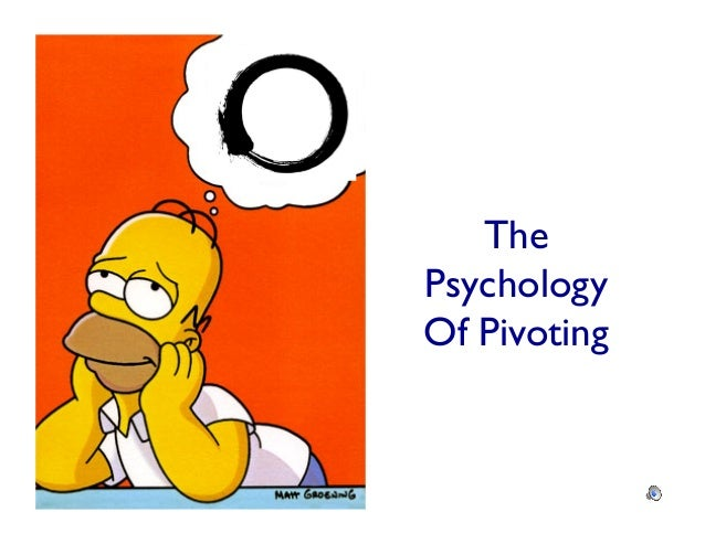 ThePsychology	Of Pivoting