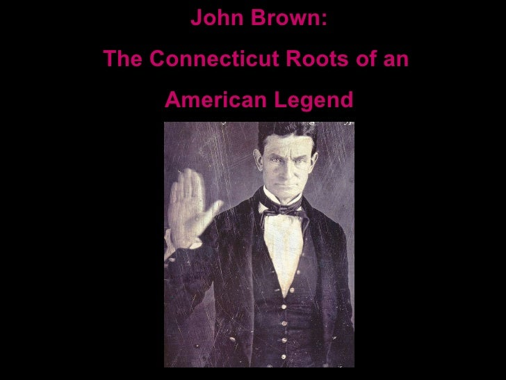 John Brown: The Connecticut Roots of an  American Legend