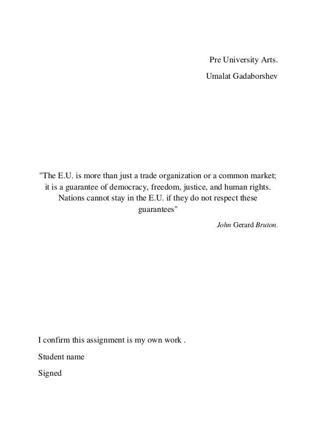 "Pre University Arts.Umalat Gadaborshev""The E.U. is more than just a trade organization or a common market;it is a guarante..."