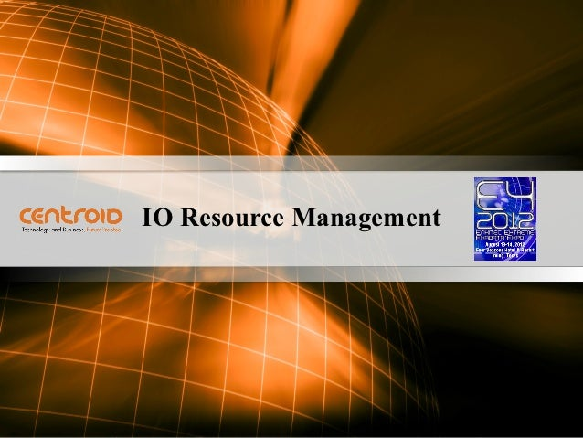 IO Resource ManagementCONFIDENTIAL                                                                                        ...
