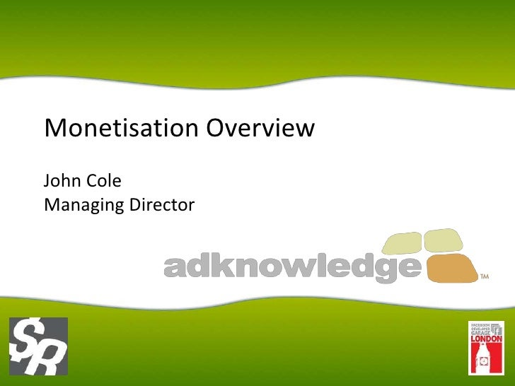 Monetisation Overview John Cole Managing Director