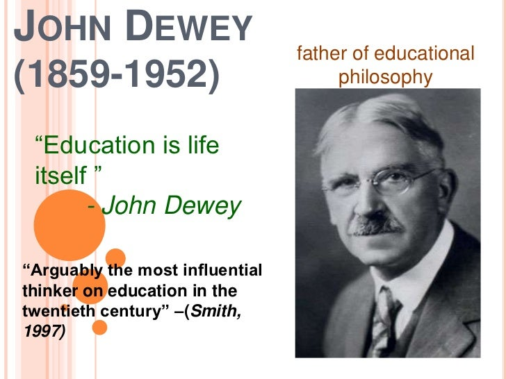essay on john dewey educational philosophy More education essay topics one of the major themes that comes up throughout john dewey's classic book on the philosophy of education is that the survival of an.