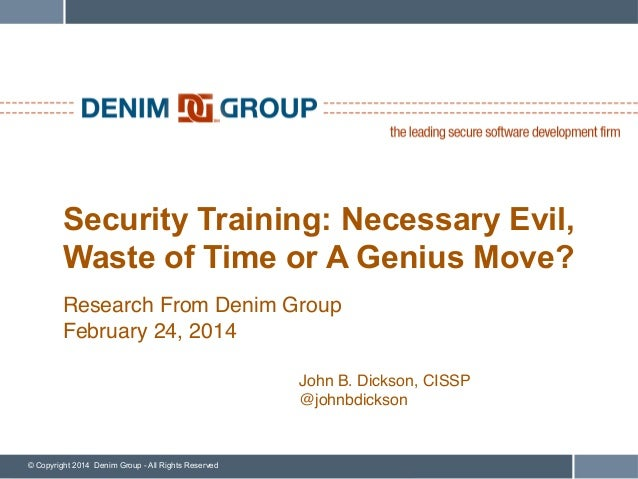 Security Training: Necessary Evil, Waste of Time, or Genius Move?