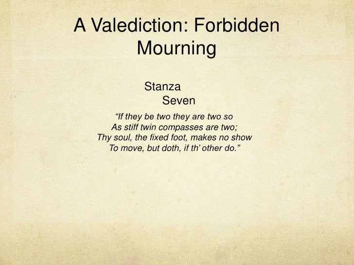 john donne valediction forbidding mourning Valediction forbidding mourning - john donne john donne was one of the great formative influences of the seventeenth century his poetic innovations gave rise to new school of poetry, metaphysical school of poetry.
