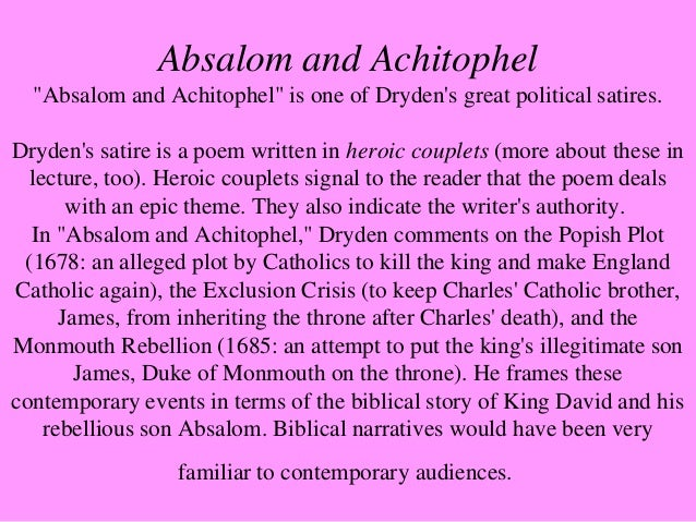 """jhon dryden absalom and achitophel themes John dryden's """"absalom and achitophel"""" english  """"absalom and achitophel"""" (1681)  or to enjoy  railing and praising were his usual themes next."""