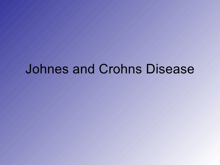 Johnes and Crohns Disease