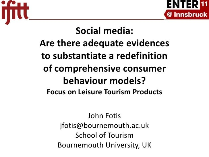 Social media: Are there adequate evidences to substantiate a redefinition of comprehensive consumer behaviour models? Focus on Leisure Tourism Products