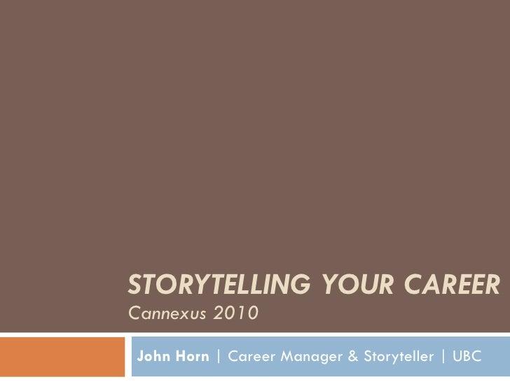 John Horn   Cannexus 2010   Storytelling Your Career