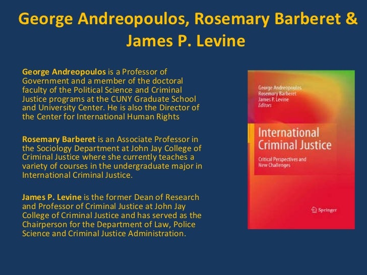 George Andreopoulos, Rosemary Barberet & James P. Levine  <ul><li>George Andreopoulos  is a Professor of Government and a ...