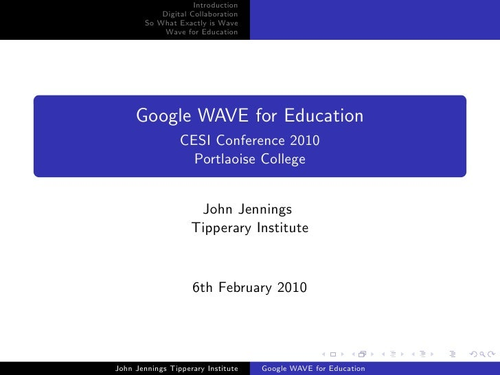 Introduction             Digital Collaboration         So What Exactly is Wave              Wave for Education          Go...
