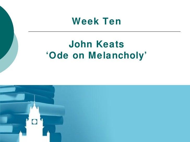 Week Ten John Keats 'Ode on Melancholy'