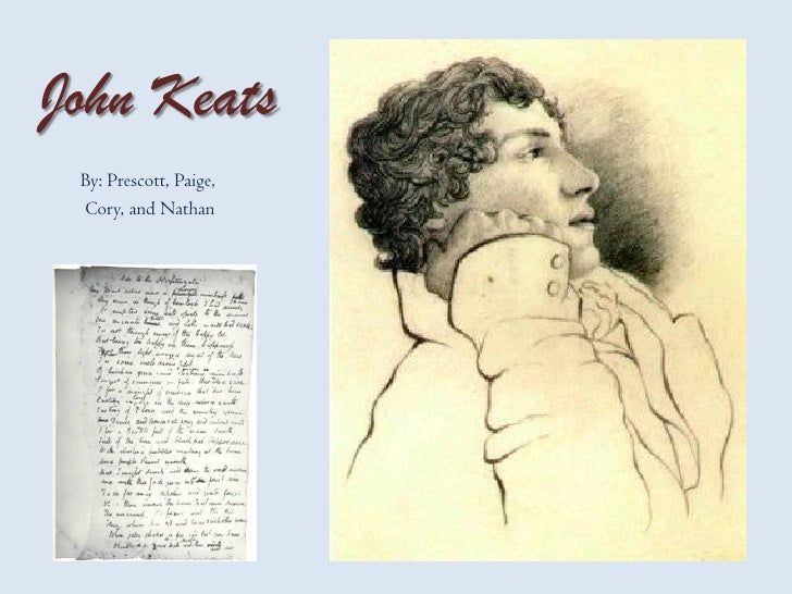 John Keats  By: Prescott, Paige,  Cory, and Nathan