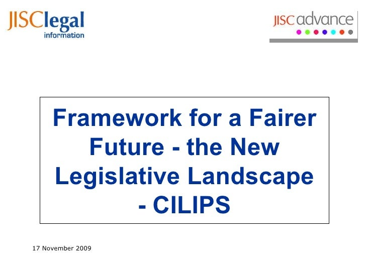 Framework for a Fairer Future - the New Legislative Landscape - CILIPS 17 November 2009
