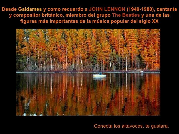 Desde Galdames y como recuerdo a JOHN LENNON (1940-1980), cantante  y compositor británico, miembro del grupo The Beatles ...