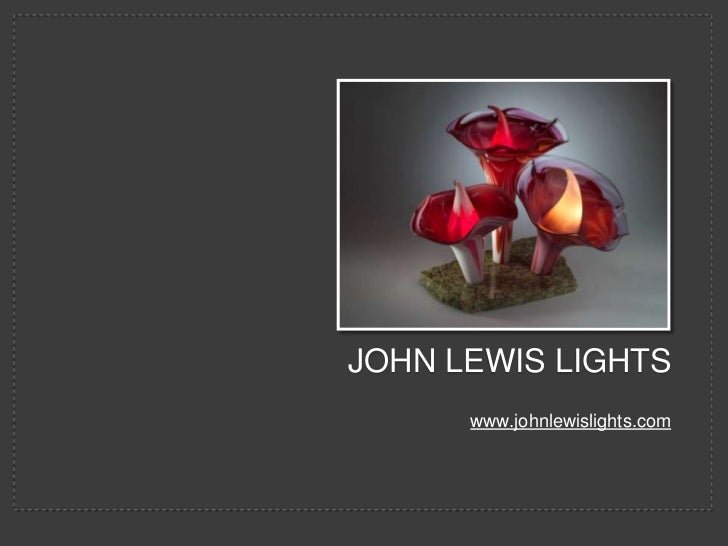 JOHN LEWIS LIGHTS<br />www.johnlewislights.com<br />