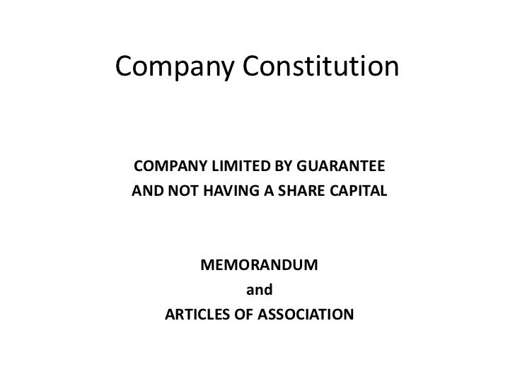 Company Constitution<br />COMPANY LIMITED BY GUARANTEE <br />AND NOT HAVING A SHARE CAPITAL<br />MEMORANDUM<br />and<br />...