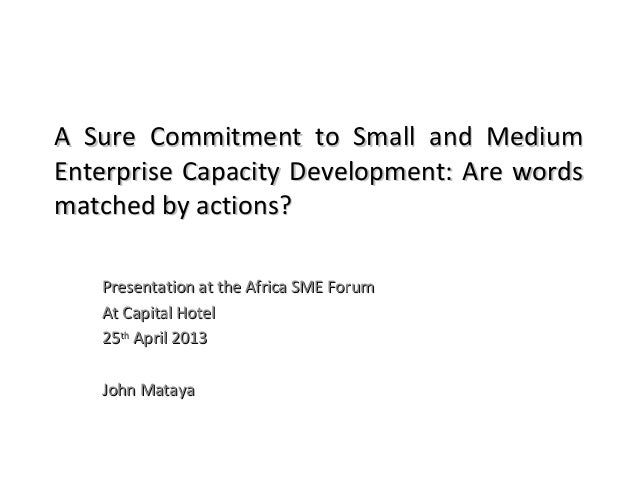 A Sure Commitment to Small and MediumA Sure Commitment to Small and MediumEnterprise Capacity Development: Are wordsEnterp...