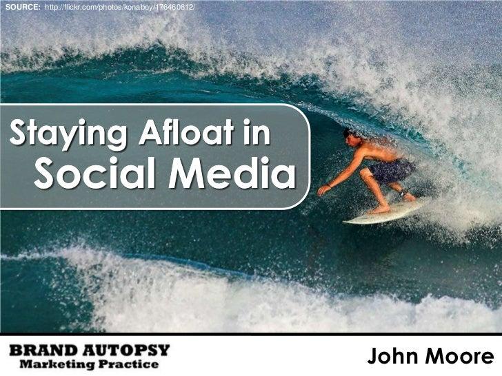 Staying Alfoat in Social Media