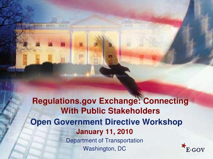 Regulations.gov Exchange: Connecting With Public Stakeholders<br />Open Government Directive Workshop<br />January 11, 201...