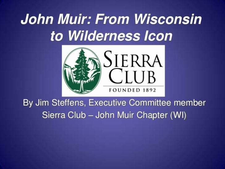 John Muir: From Wisconsin to Wildernes Icon