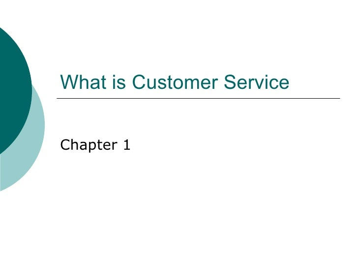 What is Customer Service Chapter 1