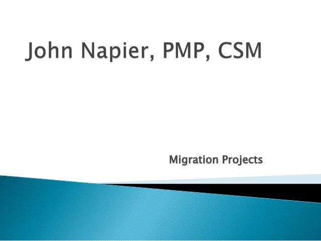 John Napier PMP, CSM Infrastructure Migration Projects